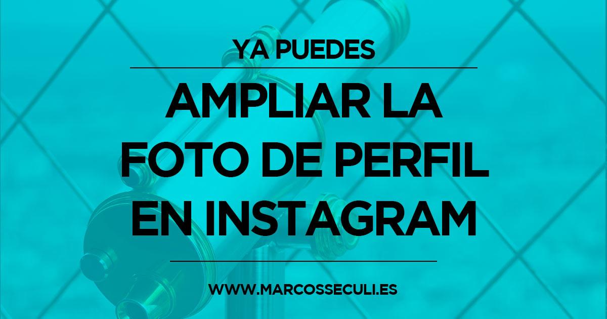 Ampliar foto de perfil en Instagram