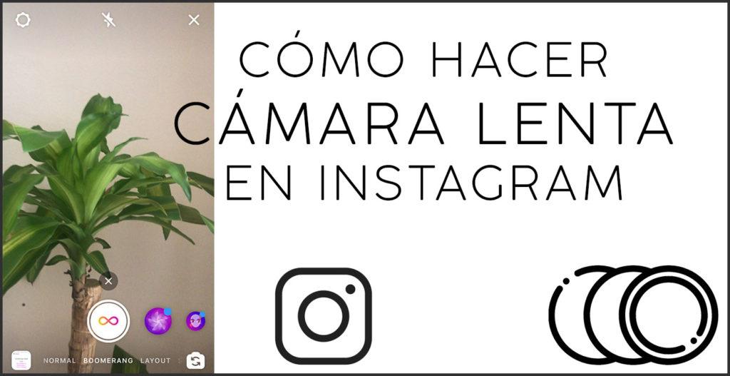 Cómo hacer cámara lenta en Instagram