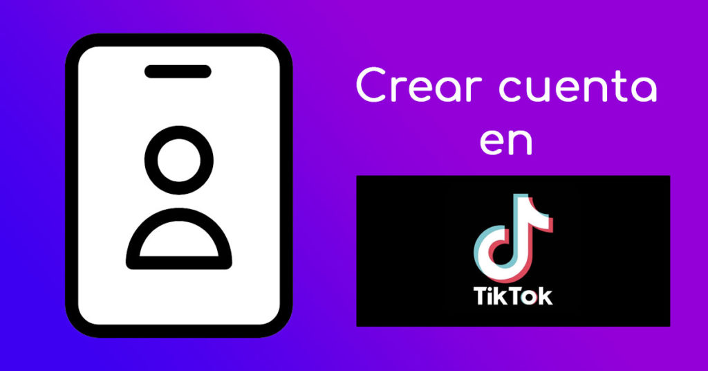 Crear cuenta Tik Tok