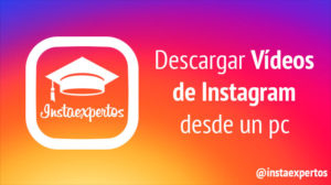 Descargar Videos Instagram PC