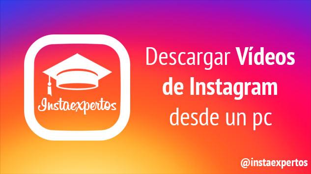 Descargar Videos Instagram PC