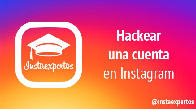 Cómo hackear una cuenta de Instagram paso a paso