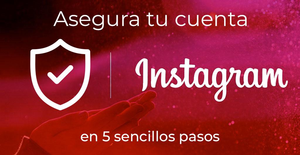 Asegura tu cuenta de Instagram