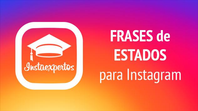 371 Frases Y Estados Para Instagram Que Dan Likes Y Seguidores