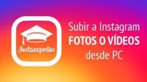 Subir fotos y vídeos Instagram